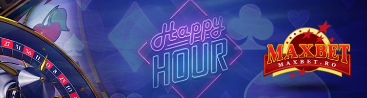 happy hours maxbet ro